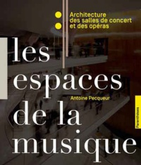 Les espaces de la musique: architecture des salles de concert...