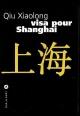 Couverture : Visa pour Shangaï Xiaolong Qiu