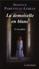 Couverture : Demoiselle en blanc (La)/ L'escalier Dominick Parenteau-lebeuf