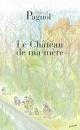 Couverture : Chateau de ma mère (Le) Marcel Pagnol
