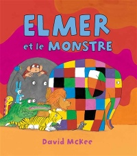 Elmer et le monstre - David McKee