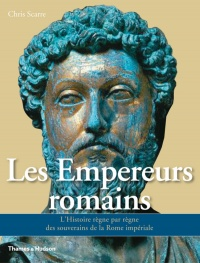 Empereurs romains: l'histoire règne par règne des souverains...