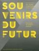 Couverture : Souvenirs du futur: les mémoires de la Maison d'Ailleurs