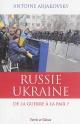 Couverture : Russie Ukraine:de la guerre à la paix Antoine Arjakovsky