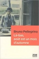 Couverture : Là-bas, août est un mois d'automne Bruno Pellegrino