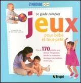Guide complet jeux pour bébé et tout-petit