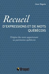 Recueil d'expressions et de mots québécois