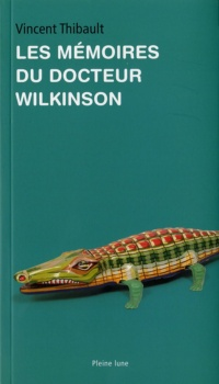 Mémoires du docteur Wilkinson (Les)