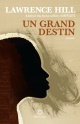 Couverture : Un grand destin Lawrence Hill