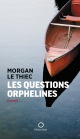 Couverture : Questions orphelines (Les) Morgan Le Thiec