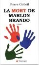Couverture : Mort de Marlon Brando (La) Pierre Gobeil