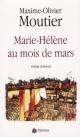 Couverture : Marie-Hélène au mois de mars Maxime Olivier Moutier