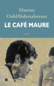 Couverture : Café Maure (Le) Mazouz Ouldabderrahmane