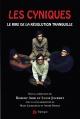 Couverture : Cyniques (Les): Le rire de la révolution tranquille Lucie Joubert, Robert Aird, Marc Laurendeau, André Dubois