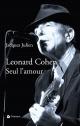 Couverture : Leonard Cohen: seul l'amour... Jacques Julien, Chantal Ringuet