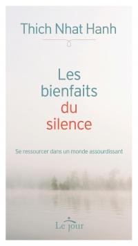 Les bienfaits du silence: se ressourcer dans un monde...