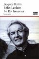 Couverture : Félix Leclerc le roi heureux Jacques Bertin