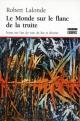 Couverture : Monde sur le flanc de la truite (Le) Robert Lalonde