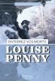 Couverture : Armand Gamache enquête. Enterrez vos morts Louise Penny