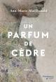 Couverture : Un parfum de cèdre Ann-marie Macdonald, Paul Gagné