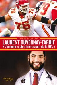 Laurent Duvernay-Tardif : l'homme le plus intéressant de la NFL