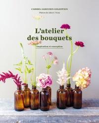 L'atelier des bouquets : inspiration et conception