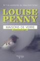 Couverture : Armand Gamache enquête T.13 : Maisons de verre Louise Penny