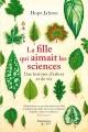 Couverture : La fille qui aimait les sciences: une histoire d'arbres et de vie Hope Jahren