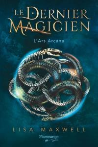 Le dernier magicien T.1 : L'ars arcana