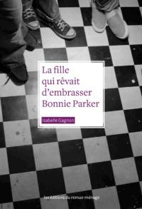 La fille qui rêvait d'embrasser Bonnie Parker