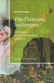 Couverture : Pas d'histoire, les femmes! Réflexions d'une histoirenne indignée Micheline Dumont
