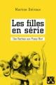 Couverture : Les filles en série : Des barbies aux Pussy Riot Martine Delvaux