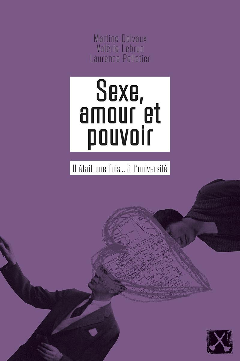 Couverture : Sexe, amour et pouvoir Martine Delvaux, Valérie Lebrun, Laurence Pelletier