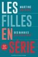 Couverture : Les filles en série [nouvelle édition] Martine Delvaux