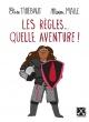 Couverture : Les règles, quelle aventure! Mirion Malle, Élise Thiébaut