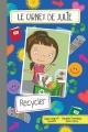 Couverture : Recycler Julia Gagnon, Danielle Tremblay