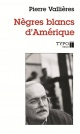 Couverture : Nègres blancs d'Amérique Pierre Vallieres