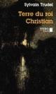 Couverture : Terre du roi Christian Sylvain Trudel