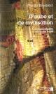 Couverture : D'aube et de civilisation :Poèmes choisis 1965-2007 Nicole Brossard