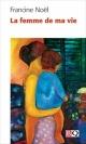 Couverture : Femme de ma Vie (La) Francine Noel
