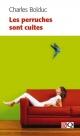 Couverture : Les perruches sont cuites Charles Bolduc