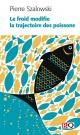 Couverture : Froid modifie la trajectoire des poissons (Le) Pierre Szalowski