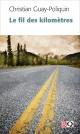 Couverture : Le fil des kilomètres Christian Guay-poliquin