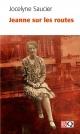 Couverture : Jeanne sur les routes Jocelyne Saucier