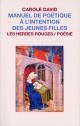 Couverture : Manuel de poétique à l'intention des jeunes filles Carole David
