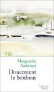 Couverture : Doucement le bonheur Marguerite Andersen