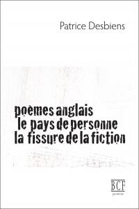 Poèmes anglais / Le pays de personne / La fissure de la fiction