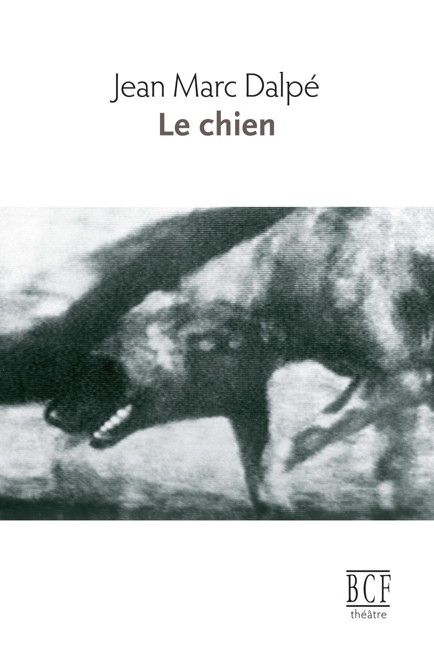 Couverture : Chien (Le) Jean Marc Dalpé