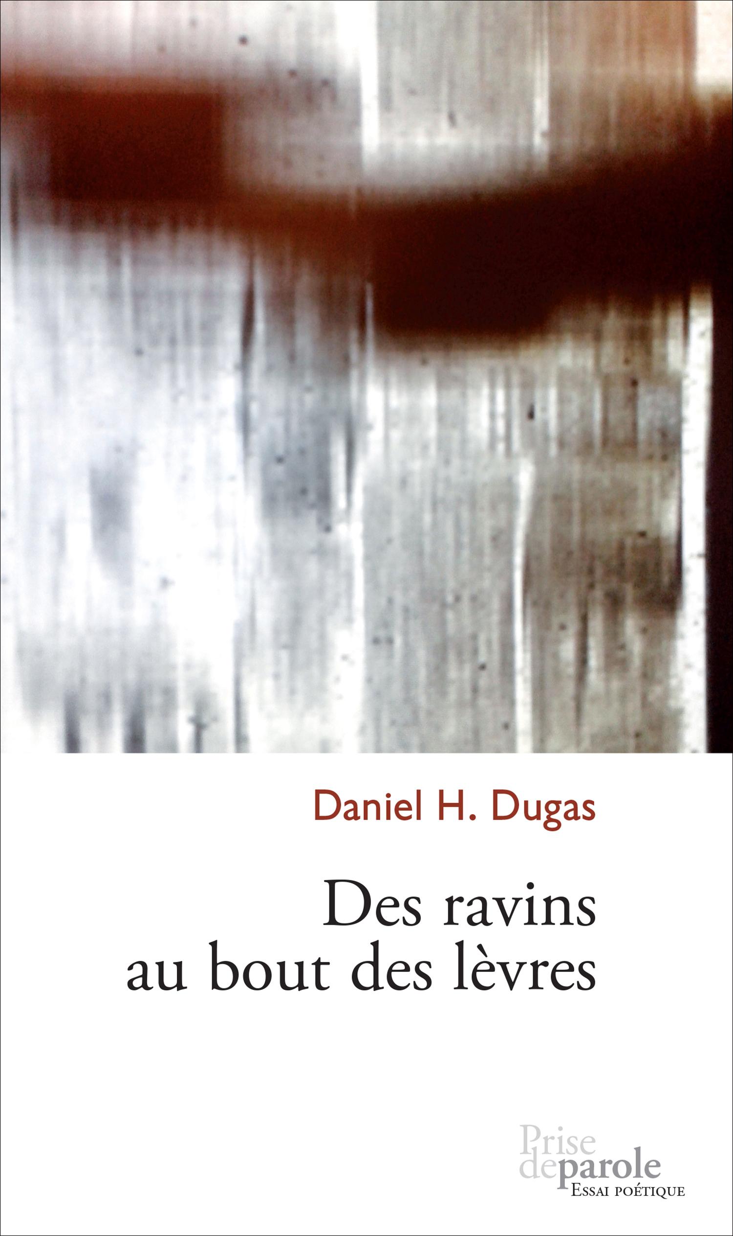 Couverture : Des ravins au bout des lèvres Daniel Dugas