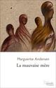 Couverture : Mauvaise mère (La) Marguerite Andersen
